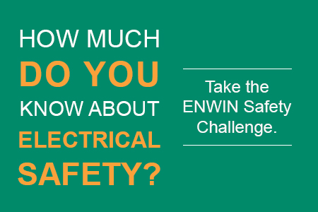 How much do you know about electrical safety? Take the ENWIN safety challenge.
